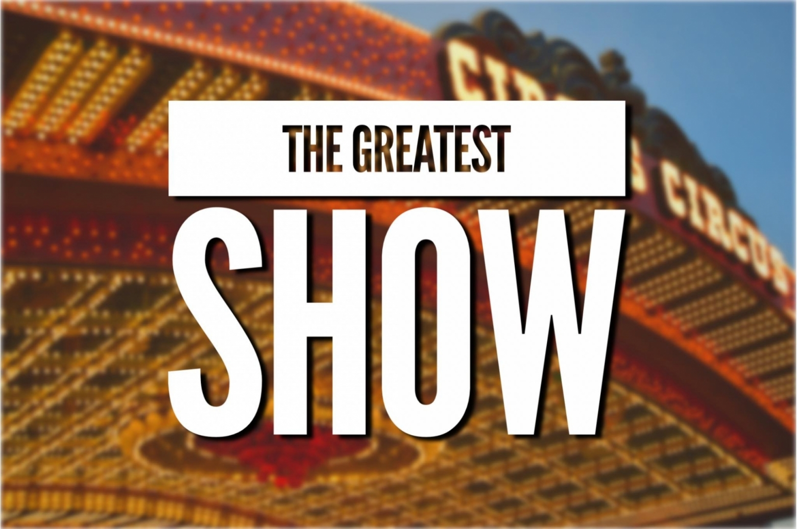 Show 8 - The Greatest Show